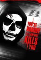 Ты никто, пока тебя не убили (2012)
