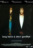 Долгое приветствие и быстрое прощание (1999)