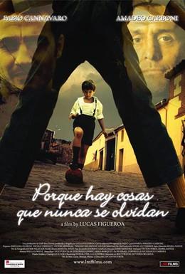 Постер фильма Есть вещи, которые не забываются (2008)