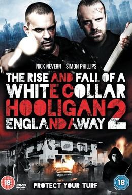 Постер фильма Хулиган с белым воротничком 2: Далеко от Англии (2013)
