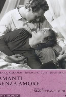 Постер фильма Влюбленные без любви (1948)