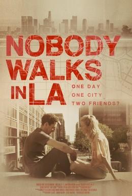 Постер фильма Никто не гуляет в Лос-Анджелесе (2016)