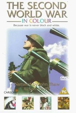 Постер фильма Цвет войны: Вторая Мировая война в цвете (1999)