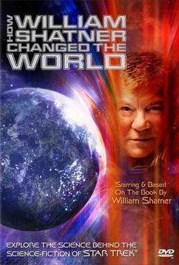 Постер фильма Как Уильям Шетнер изменил мир (2005)