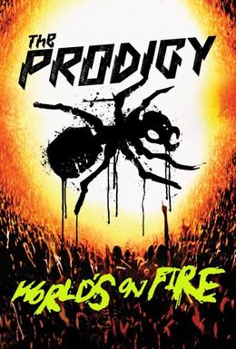 Постер фильма The Prodigy: World's on Fire (2011)