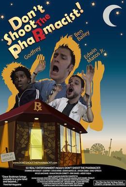 Постер фильма Не стреляйте в аптекаря (2008)