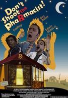 Не стреляйте в аптекаря (2008)