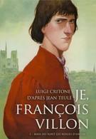 Я, Франсуа Вийон, вор, убийца, поэт (2010)