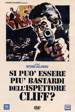 Постер фильма Как можно быть таким ублюдком, инспектор Клифф? (1973)