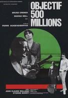 Цель: 500 миллионов (1966)
