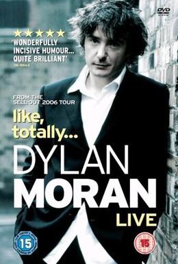 Постер фильма Дилан Моран: Типа, обо всем (2006)
