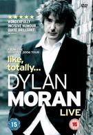 Дилан Моран: Типа, обо всем (2006)