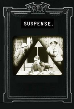 Постер фильма Саспенс (1913)