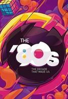 80-е: Десятилетие, которое сотворило нас (2013)