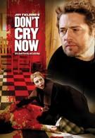 Не плачь (2007)