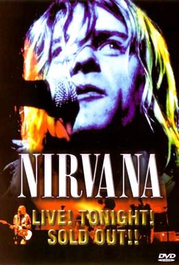 Постер фильма Нирвана. Вживую! Сегодня вечером! Билетов нет!! (1994)
