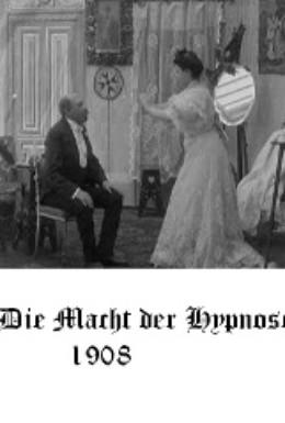 Постер фильма Сила гипноза (1908)