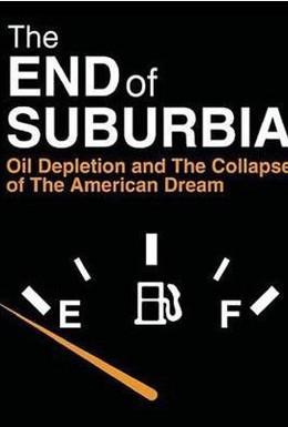 Постер фильма Конец пригородов: Истощение нефти и коллапс американской мечты (2004)