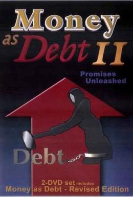 Постер фильма Деньги как долг 2: Безудержные обещания (2009)
