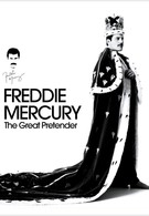 Фредди Меркьюри. Великий притворщик (2012)