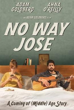 Постер фильма Ни за что, Хосе (2015)