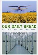 Хлеб наш насущный (2005)