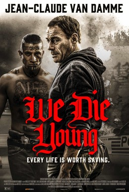 Постер фильма Мы умираем молодыми (2019)