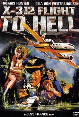 Постер фильма Рейс Х-312: Полёт в Ад (1971)