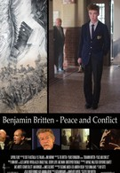 Бенджамин Бриттен: Мир и конфликт (2013)