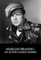 Марлон Брандо: Актер по имени Желание (2014)