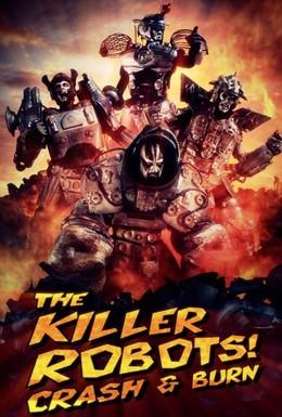 Постер фильма Роботы-убийцы! Разрушить и сжечь (2016)