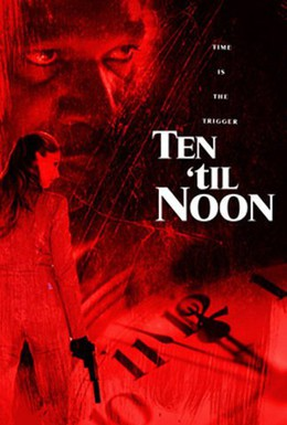 Постер фильма 10 минут до полудня (2006)