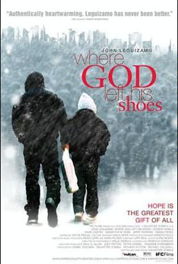 Постер фильма Где Господь оставил свои ботинки (2007)