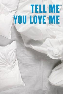 Постер фильма Скажи мне, что любишь меня (2007)