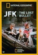 Джон Ф. Кеннеди: Пропавшая пуля (2011)