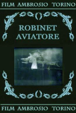 Постер фильма Робинэ – авиатор (1911)