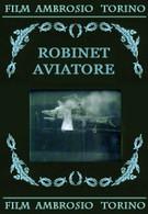 Робинэ – авиатор (1911)