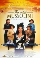 Чай с Муссолини (1999)