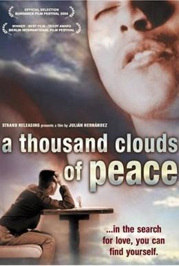 Постер фильма Тысячи мирных облаков окружают небо, любовь, ты не можешь остановить любовь… (2003)