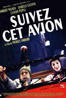 Постер фильма Следуйте за этим самолетом (1989)