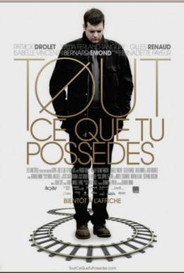 Постер фильма Всё, чем ты владеешь (2012)