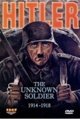 Постер фильма Гитлер: Неизвестный солдат 1914-1918 (2004)