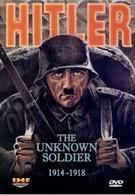 Гитлер: Неизвестный солдат 1914-1918 (2004)