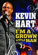 Кевин Харт: Я взрослый маленький человек (2009)