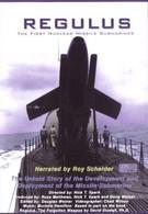 Регулус: Первые ядерные ракетные субмарины (2002)