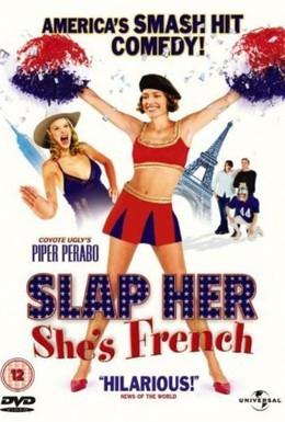 Постер фильма Шлепни ее, она француженка (2002)