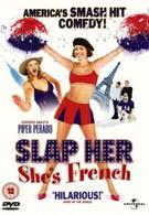 Шлепни ее, она француженка (2002)