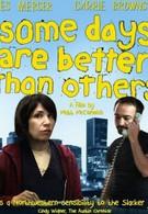 Некоторые дни лучше остальных (2010)