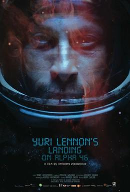 Постер фильма Высадка Юрия Леннона на Альфу-46 (2010)