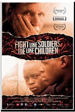 Постер фильма Сражаться, как солдаты, умирать, как дети (2012)